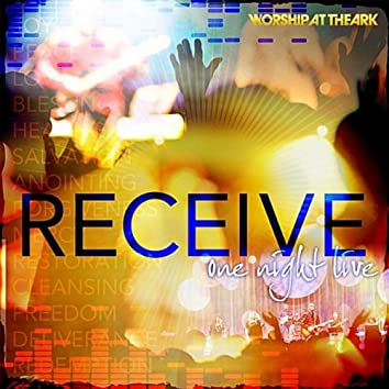 Receive: One Night Live