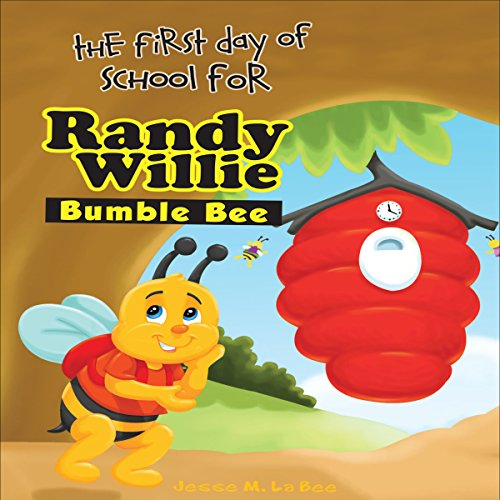 The First Day of School for Randy Willie Bumble Bee audiobook cover art