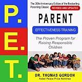 Parent Effectiveness Training (P.E.T.): The...