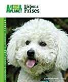 Bichons Frises (Animal Planet® Pet Care Library)