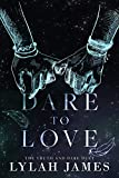 DARE TO LOVE: Truth And Dare Duet Collection (English Edition)