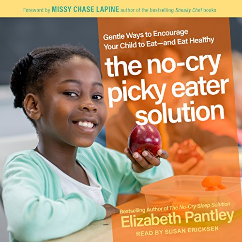 The No-Cry Picky Eater Solution     Gentle Ways to Encourage Your Child to Eat - and Eat Healthy              Auteur(s):                                                                                                                                 Elizabeth Pantley                               Narrateur(s):                                                                                                                                 Susan Ericksen                      Durée: 5 h et 18 min     Pas de évaluations     Au global 0,0