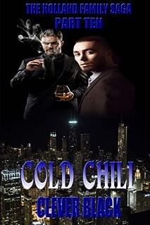 The Holland Family Saga Part Ten: Cold Chili