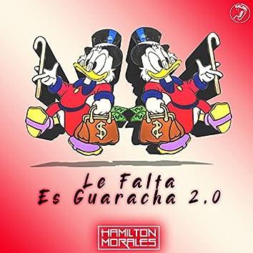 Le Falta Es Guaracha 2.0