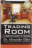 Come Into My Trading Room: A Complete Guide to Trading: 146 (Wiley Trading)