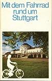 Mit dem Fahrrad rund um Stuttgart -