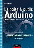 La boîte à outils Arduino - 2e éd - 120 techniques pour réussir vos projets - 120 techniques pour réussir vos projets - Dunod - 01/07/2015
