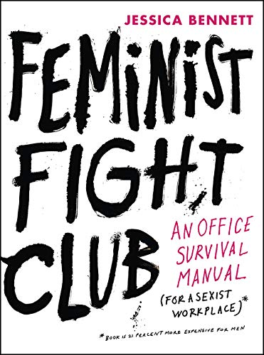 Image of Feminist Fight Club: An Office Survival Manual for a Sexist Workplace