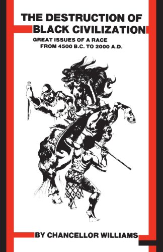 Compare Textbook Prices for Destruction of Black Civilization: Great Issues of a Race from 4500 B.C. to 2000 A.D 3rd Revised ed. Edition ISBN 8601200425949 by Williams, Chancellor