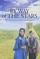 By Way of the Stars: Restored Mini-Series [DVD] [Import]