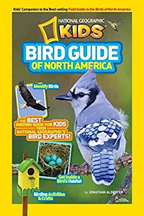 [(National Geographic Kids Bird Guide to North America)] [By (author) Jonathan K. Alderfer] published on (April, 2013)