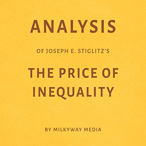 Analysis of Joseph E. Stiglitz's The Price of Inequality cover art