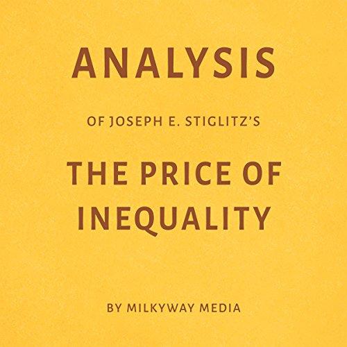 Analysis of Joseph E. Stiglitz's The Price of Inequality audiobook cover art