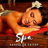 Spa - Voyage en orient, Sons relaxants pour le bien-être et harmonie, Spa méditation et relaxation