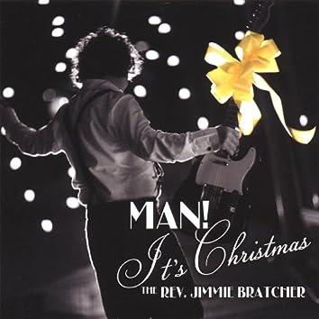 Man! It's Christmas