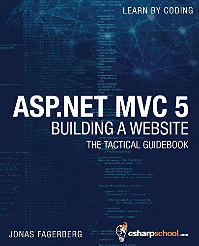 ASP.NET MVC 5 - Building a Website with Visual Studio 2015 and C Sharp: The Tactical Guidebook (English Edition)
