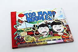 Too Many Noodles! by Sara Luna and Amy Eam
