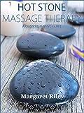 Hot stone massage: A comprehensive guide (English Edition)