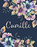 CAMILLE: All Events Floral Name Gift for Camille, Love Present for Camille Personalized Name, Cute Camille Gift for Birthdays, Camille Appreciation, ... Lined Camille Notebook (Camille Journal)