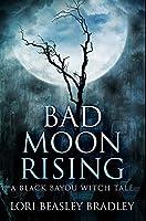 Bad Moon Rising: Premium Hardcover Edition