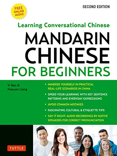 Mandarin Chinese for Beginners: Mastering Conversational Chinese (Fully Romanized and Free Online Audio) (English Edition)