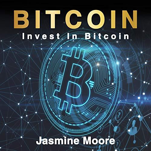Bitcoin: Invest In Bitcoin, Volume 1 cover art