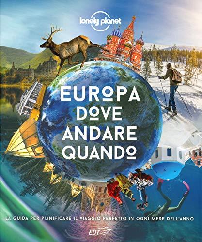 I consigli di Chedonna.it: Europa, dove andare quando. La guida per pianificare il viaggio