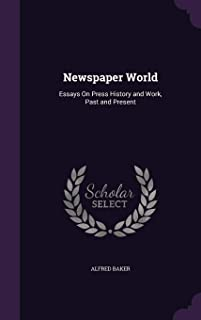 Newspaper World: Essays on Press History and Work, Past and Present