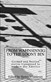 From Wahnsinnig to the Loony Bin: German and Russian Stories Transposed to Modern-day America