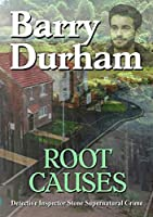 Root Causes: Detective Inspector Stone Supernatural Crime