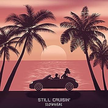 Still Cruisin'