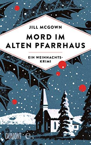 Mord im alten Pfarrhaus: Kriminalroman