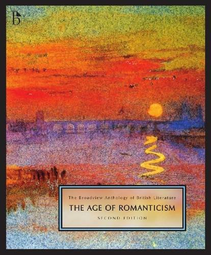 The Broadview Anthology of British Literature Volume 4: The Age of Romanticism - Second Edition (Broadview Anthology of