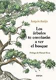 Los árboles te enseñarán a ver el bosque: Prólogo de Manuel Rivas (Ares y Mares)