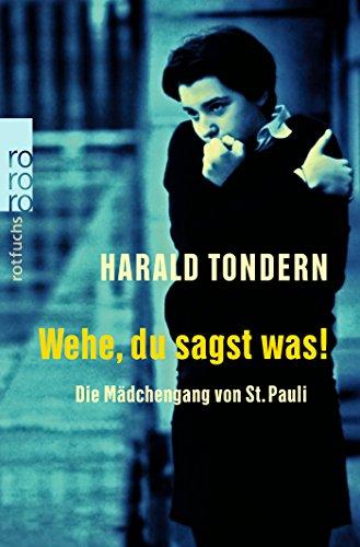 Wehe, du sagst was!: Die Mädchengang von St. Pauli