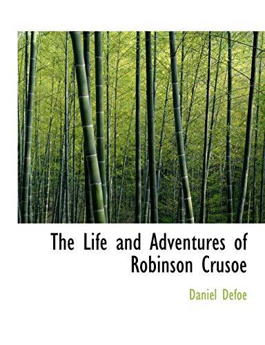 The Life and Adventures of Robinson Crusoe: Who Lived Twenty Eight Years in an Uninhabited Island (Bibliobazaar)の詳細を見る