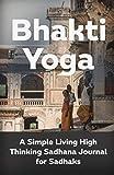 Bhakti Yoga: A Simple Living High Thinking Sadhana Journal for Sadhaks