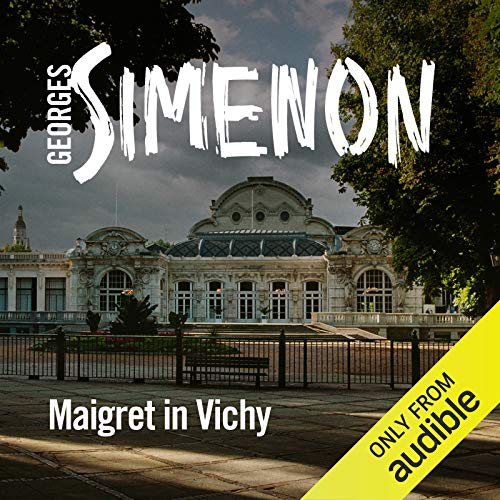 Maigret in Vichy Audiobook By Georges Simenon cover art