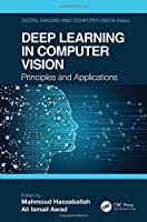Deep Learning in Computer Vision: Principles and Applications Front Cover