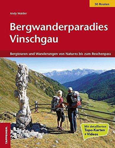 Bergwanderparadies Vinschgau: Bergtouren und Wanderungen von Naturns bis zum Reschenpass