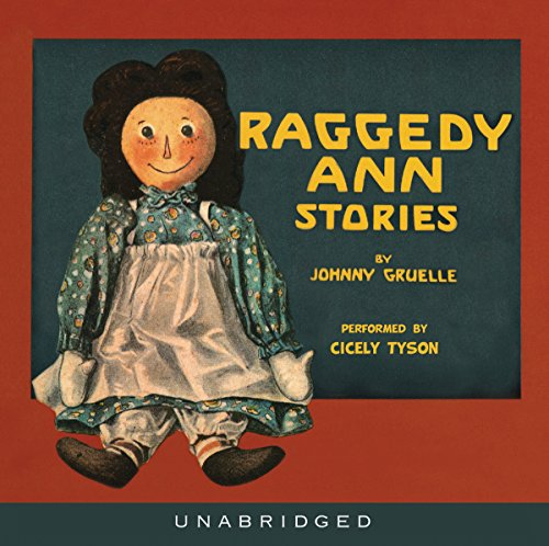 Raggedy Ann Stories                   By:                                                                                                                                 Johnny Gruelle                               Narrated by:                                                                                                                                 Cicely Tyson                      Length: 2 hrs and 12 mins     12 ratings     Overall 4.1