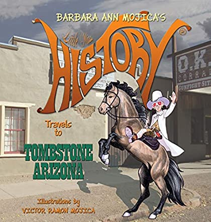 Little Miss History Travels to Tombstone Arizona