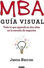 MBA Guía Visual: Todo Lo Que Aprendí En DOS Años En La Escuela de Negocios