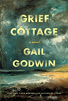 Grief Cottage: A Novel by [Gail Godwin]