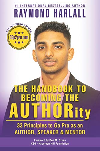 The Handbook to Becoming the AUTHORity: 33 Principles to Go Pro as an  AUTHOR, SPEAKER and MENTOR