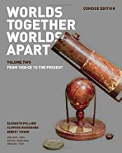 Worlds Together, Worlds Apart: A History of the World: From the Beginnings of Humankind to the Present (Concise Edition)  (Vol. 2)