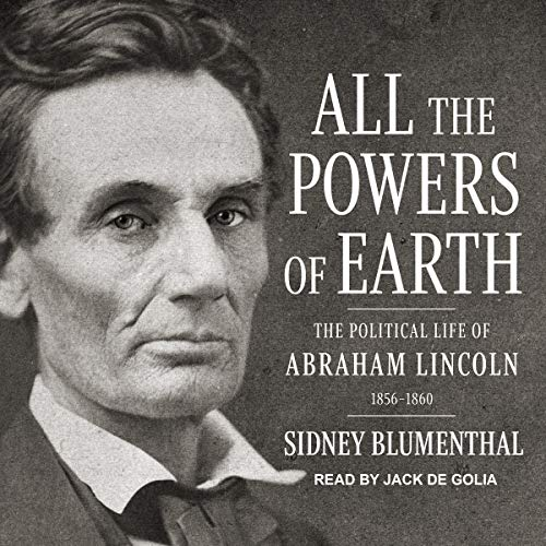 All the Powers of Earth Audiobook By Sidney Blumenthal cover art