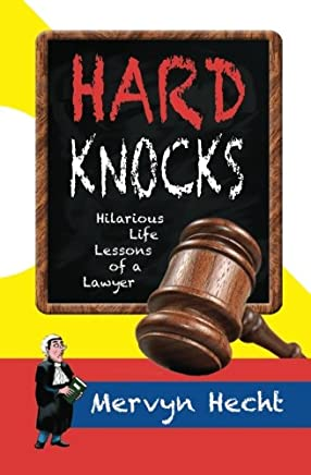 Hard Knocks: Hilarious Life Lessons of a Lawyer