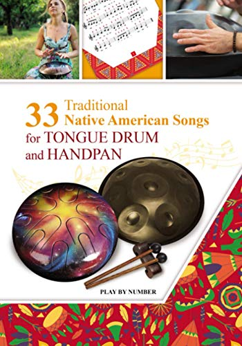 33 Traditional Native American Songs for Tongue Drum and Handpan: Play by Number