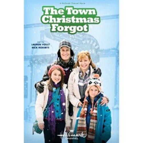 The Town Christmas Forgot by Hallmark by John Bradshaw